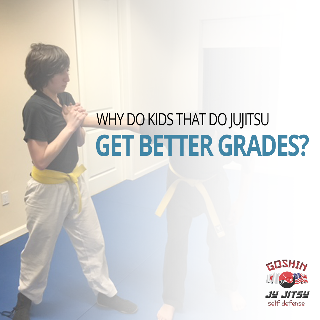 why kids who do jujitsu get better grades goshin ju jitsu of why kids who do jujitsu get better grades goshin ju jitsu of lakewood ranch